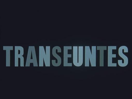 Largometraje «Transeúntes»