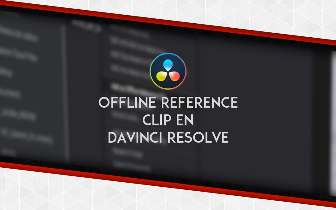 101 Davinci Resolve: «Offline Reference Clip»